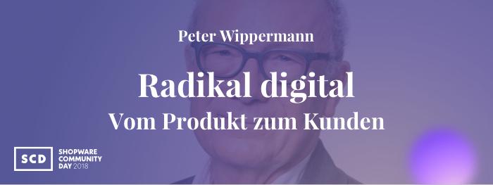 Radikal digital - Vom Produkt zum Kunden