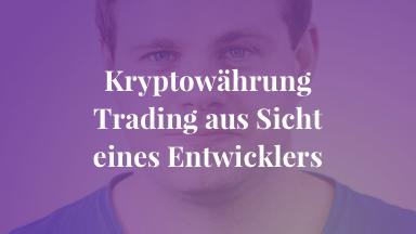 Kryptowährung Trading aus Sicht eines Entwicklers