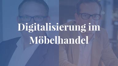 Digitalisierung im Möbelhandel - State of 2018